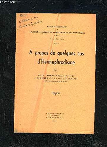 REVUE VETERINAIRE ET JOURNAL DE MEDECINE VETERINAIRE ET DE ZOOTECHNIE 1935 - A PROPOS DE QUELQUES CAS D'HERMAPHRODISME par PIERRE M.