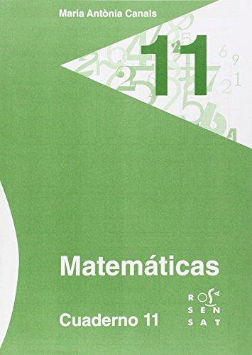 Matemáticas. Cuaderno 11 (Los cuadernos de Maria Antònia Canals) - 9788492748655