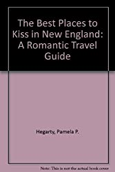 The Best Places to Kiss in New England: A Romantic Travel Guide