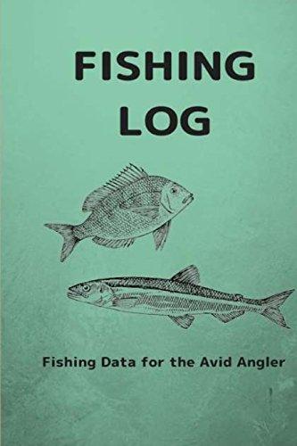 Fishing Log: Fishing Data for the Avid Angler