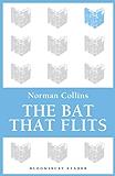 The Bat that Flits (Bloomsbury Reader)