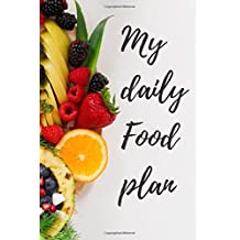 """My Daily Food Plan: Transparent Food Plan (100 pages 6"""" x 9"""")"""