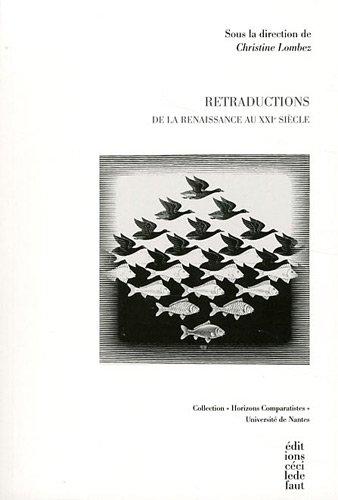 Retraductions : De la Renaissance au XXIe sicle