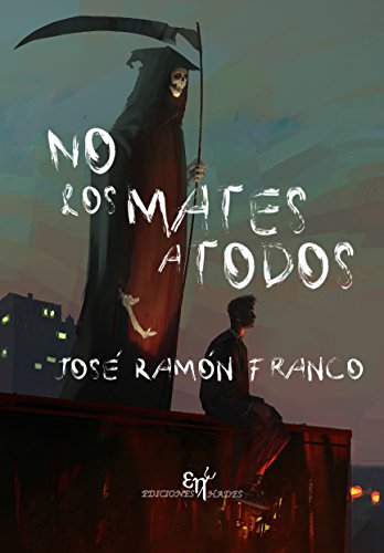 No los mates a todos por José Ramón Franco León
