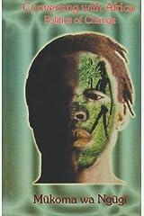 Conversing with Africa. Politics of Change by Mukoma wa Ngugi (2002-01-01) Paperback