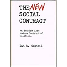 The New Social Contract: An Inquiry into Modern Contractual Relations (1979 Rosenthal lectures)