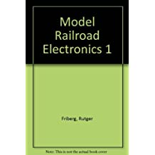 Model Railroad Electronics 1 by Rutger Friberg (1997-08-02)