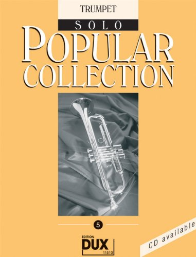 Popular Collection Band 5 für Trompete solo mit Bleistift -- 16 weltbekannte populäre Melodien aus Pop und Filmmusik u.a. mit WE ARE THE WORLD und STAR WARS in klangvollen mittelschweren Arrangements (Noten/sheet music)