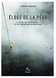 Eloge de la peur  par Gérard Guerrier