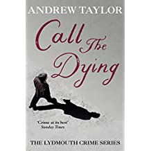 Call The Dying: The Lydmouth Crime Series Book 7