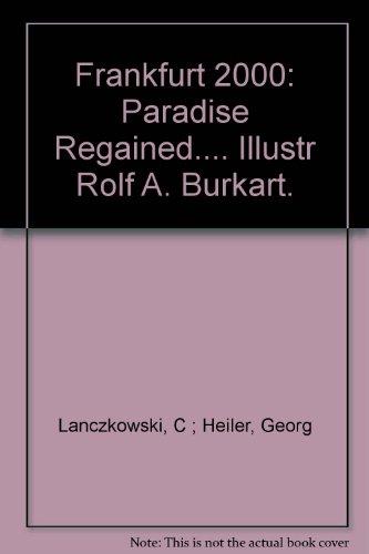 Frankfurt 2000: Paradise Regained.... Illustr Rolf A. Burkart.