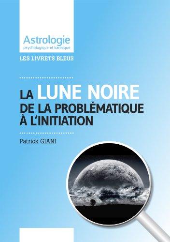Lire en ligne La Lune noire (Les livrets bleus de JUPITAIR) epub pdf