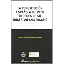 La Constitución Española de 1978 después de su trigésimo aniversario
