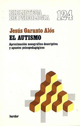 Autismo (Biblioteca Psicologia) por Jesús Garanto Alós