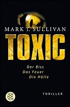 Toxic: Der Biss - Das Feuer - Die Hölle Thriller