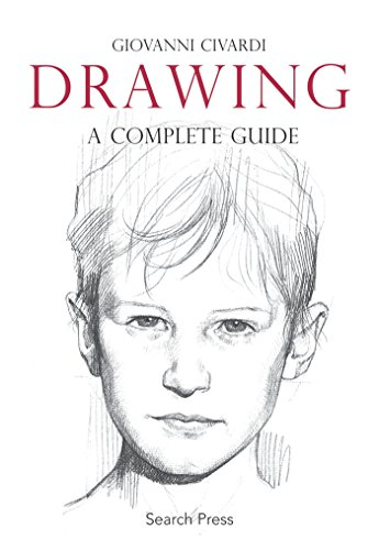 Drawing: A Complete Guide (Art of Drawing) por Giovanni Civardi