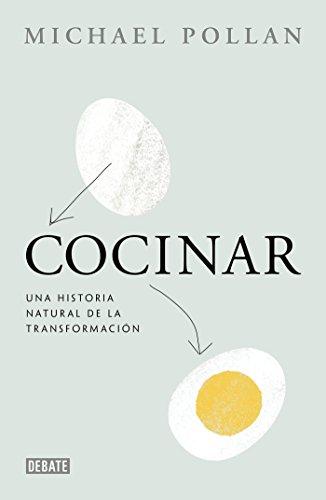 Cocinar: Una historia natural de la transformación por Michael Pollan
