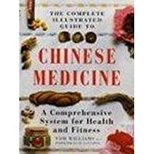 The Complete Illustrated Guide to Chinese Medicine: A Comprehensive System for Health and Fitness (Illustrated colour health guides)