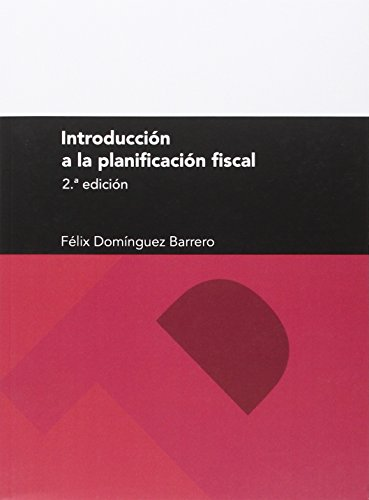 Introducción a la planificación fiscal (2ª ed.) (Textos Docentes)