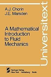 A Mathematical Introduction to Fluid Mechanics (Universitext) by A. J. Chorin (1984-01-17)
