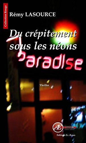 Du crépitement sous les néons: Thriller (Rouge) (French Edition)