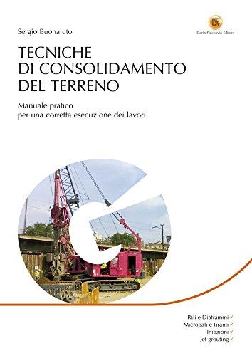 Tecniche di consolidamento del terreno: Manuale pratico per una corretta esecuzione dei lavori