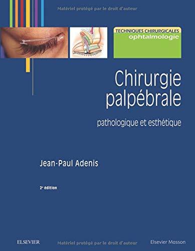 Chirurgie palpébrale: pathologique et esthétique par Jean-Paul Adenis