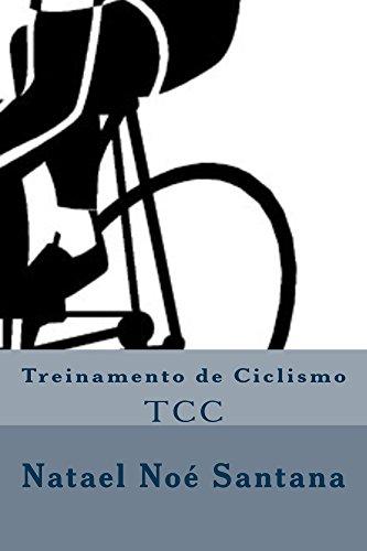 Treinamento de Ciclismo (Portuguese Edition) por Natael Noé Santana