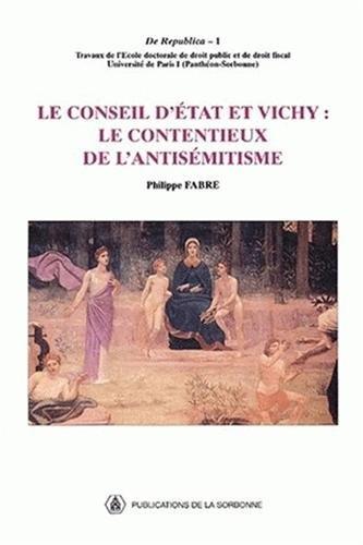 Le Conseil d'Etat et Vichy : le contentieux de l'antisémitisme