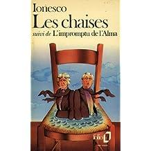Les Chaises - Suivi De - l' Impromptu De l' Alma