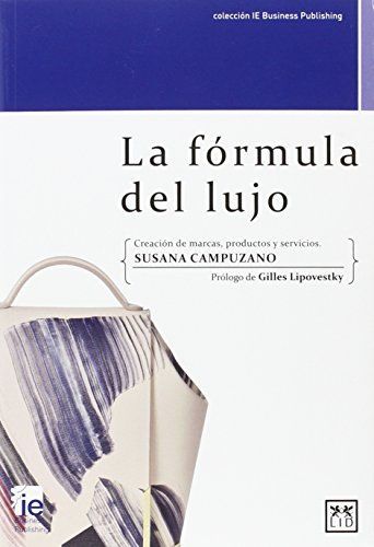 La fórmula del lujo (colección IE Business Publishing)