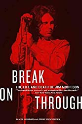 [Break on through: The Life and Death of Jim Morrison] (By: James Riordan) [published: November, 2006]