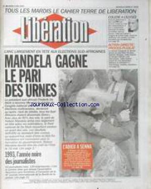 LIBERATION [No 4028] du 03/05/1994 - MANDELA GAGNE LE PARI DES URNES FORMULE 1 - L' ADIEU A SENNA COLERE A L' ELYSEE ACTION DIRECTE - PROCES-PUGILAT