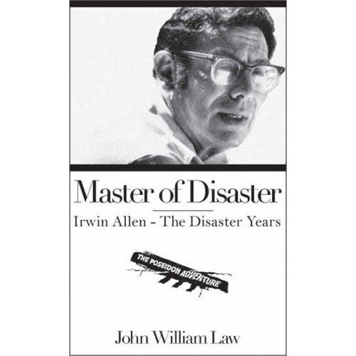 Master of Disaster: Irwin Allen - The Disaster Years