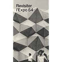Revisiter l'Expo 64