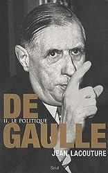 De Gaulle : Tome 2, Le politique 1944-1959