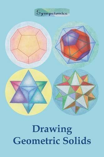 Drawing Geometric Solids: How to Draw Polyhedra from Platonic Solids to Star-Shaped Stellated Dodecahedrons Paperback March 18, 2015