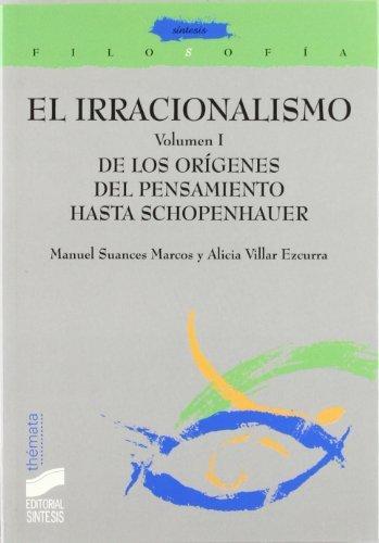 El irracionalismo. Vol. I: De los orígenes del pensamiento a Schopenhauer: Vol.1 (Filosofía. Thémata) por Alicia Villar