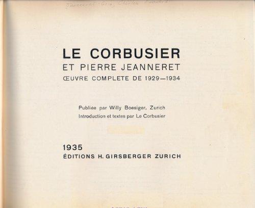 Le Corbusier: Et Pierre Jeannert, Oevre Complete De 1929-1934