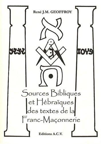 Sources Bibliques et Hébraïques des textes de la Franc-Maçonnerie