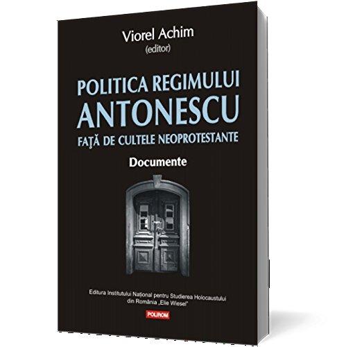 POLITICA REGIMULUI ANTONESCU FATA DE CULTELE NEOPROTESTANTE por VIOREL ACHIM