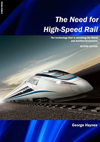 The Need for High-Speed Rail: Second Edition (English Edition)
