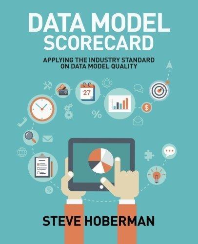 data-model-scorecard-applying-the-industry-standard-on-data-model-quality-by-steve-hoberman-2015-09-