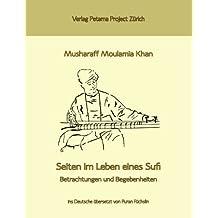 Seiten im Leben eines Sufi: Betrachtungen und Begebenheiten