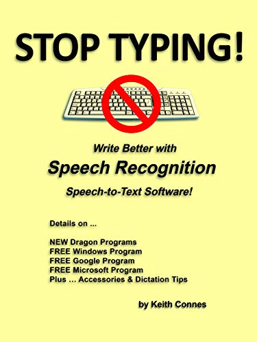 STOP TYPING!: Write Better with Speech Recognition Speech-to-Text Software! (English Edition) (Typing Software Free)