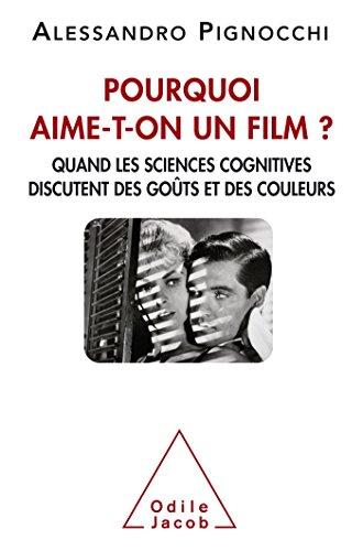 Pourquoi aime-t-on un film: QUAND LES SCIENCES COGNITIVES DISCUTENT DES GOÛTS ET DES COULEURS