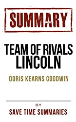 Book Chapter-by-Chapter Study Guide & Analysis: Team of Rivals: The Political Genius of Abraham Lincoln (Summary)