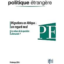 Migrations en Afrique : un regard neuf / Le retour de la question allemande ?
