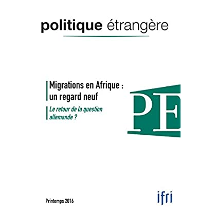 Migrations en Afrique : un regard neuf / Le retour de la question allemande ? (Politique étrangère)