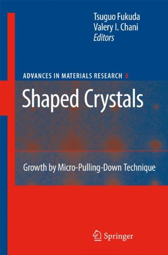 Shaped Crystals: Growth by Micro-Pulling-Down Technique (Advances in Materials Research)